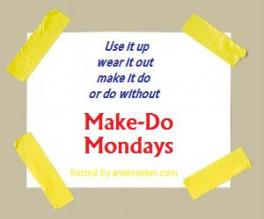 Make-Do Mondays!!