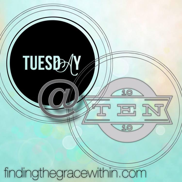 Tuesday @ Ten