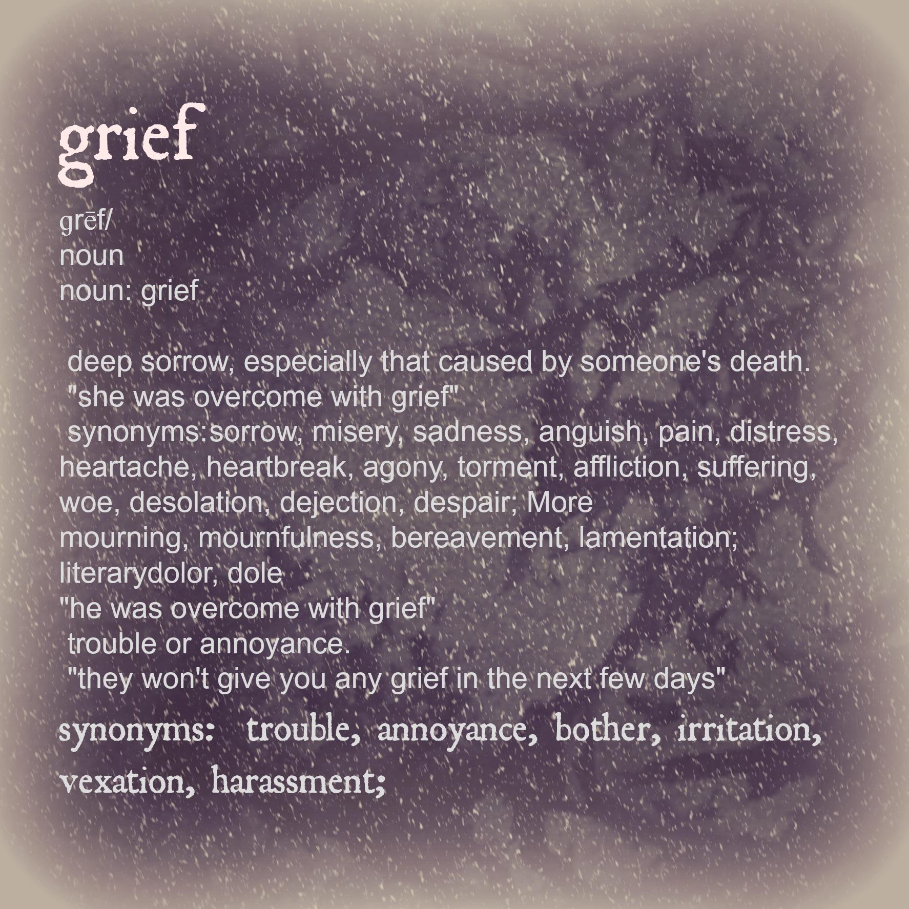 Defining Grief in {my} Life …   HOPE*ann*FAITH